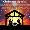 Studying and Learning From The Eye Witnesses of Christ's Birth