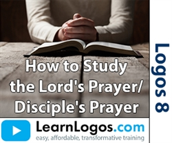 How to Study the Lord's Prayer / Disciple's Prayer