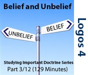 Studying Important Doctrine (Faith & Unbelief) Part 3/12