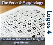 Foundations: Hebrew Word Study - Verbs & Morphology, Part 2/4