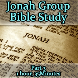 Bible Study: Jonah, Part 3/6