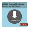 LOGOS 5 - DOWNLOAD ONLY BUNDLE: Overview & Best Practices