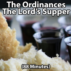 Lord's Supper: What the Bible Teaches Series