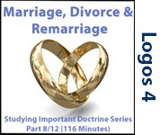 Marriage, Divorce, Remarriage - Studying Important Doctrine, Part 8/12