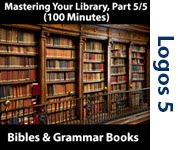 Mastering Your Library Series: Bibles & Grammar Resources, Part 5/5