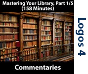 Mastering Your Library Series: Commentaries, Part 1/5