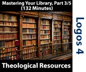 Mastering Your Library Series: Theological Resources, Part 3/5