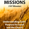 Missions: Understanding God's Purpose for Israel and the Church