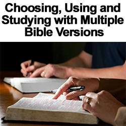 Choosing, Using, and Studying with Multiple Bible Versions