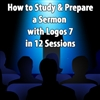How to Prepare a Sermon (12 Sessions)