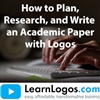 How to Plan, Research, and Write an Academic Paper with Logos Bible Software