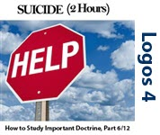 Suicide: Studying Important Doctrine, Part 6/12