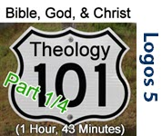 Theology 101 - Bible, God, Christ (Part 1/4)