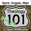 Theology 101 - Holy Spirit, Angels/Demons/Satan, Man (Part 2/6)