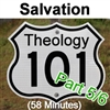 Theology 101: Salvation, Part 5