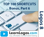 Logos 8 Top 100 Shortcuts, Bonus (Part 6)