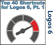 Top 40 Shortcuts for Logos 6 - Part 1/2