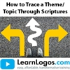 How to Trace a Theme/Topic Through Scriptures