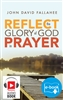 REFLECT the Glory of God in Prayer (Print and eBook Digital)