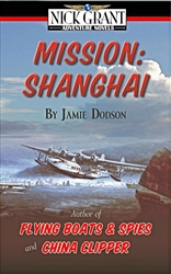 Mission: Shanghai by Jamie Dodson - Pan Am Book