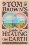 TOM BROWNS GUIDE TO HEALING THE EARTH