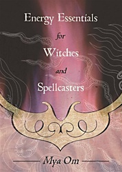 ENERGY ESSENTIALS FOR WITCHES AND SPELLCASTERS