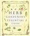 HERB GARDENERS ESSENTIAL GUIDE