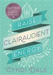 RAISE CLAIRAUDIENT ENERGY
