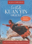 WILD KUAN YIN ORACLE POCKET EDITION