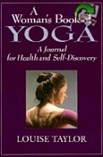 WOMANS BOOK OF YOGA A JOURNAL FOR HEALTH & SELFDISCOVERY