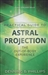 LLEWELLYN PRACTICAL GUIDE TO ASTRAL PROJECTION