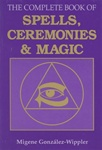 COMPLETE BOOK OF SPELLS CEREMONIES AND MAGIC