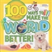100 WAYS TO MAKE THE WORLD BETTER