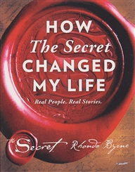 HOW THE SECRET CHANGED MY LIFE