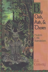 BY OAK ASH AND THORN MODERN CELTIC SHAMANISM