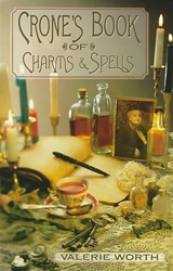 CRONES BOOK OF CHARMS & SPELLS AKA C. B. WISDOM