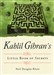 KAHLIL GIBRANS LITTLE BOOK OF SECRETS