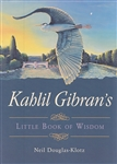 KAHLIL GIBRANS LITTLE BOOK OF WISDOM