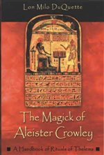 MAGICK OF ALEISTER CROWLEY AKA MAGICK OF THELEMA