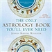 ONLY ASTROLOGY BOOK YOULL EVER NEED  TWENTY-FIRST C