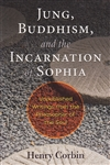 JUNG BUDDHISM AND THE INCARNATION OF SOPHIA