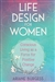LIFE DESIGN FOR WOMEN
