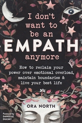 I DONT WANT TO BE AN EMPATH ANYMORE