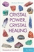 CRYSTAL POWER CRYSTAL HEALING