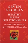 SEVEN SECRETS TO HAPPY HEALTHY RELATIONSHIPS