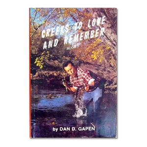 Gapen Creeks to Love and Remember by Dan Gapen Sr