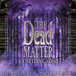 The Dead Matter: Cemetery Gates from Midnight Syndicate
