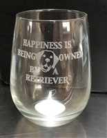 HAPPINESS IS BEING OWNED BY A RETRIEVER Wine glass