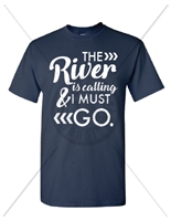 THE RIVER IS CALLING T-SHIRT