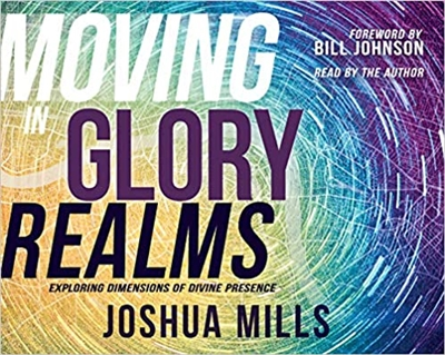 Moving in Glory Realms - Joshua Mills (Audio Book)
